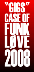 CASE OF FUNK LOVE 2008